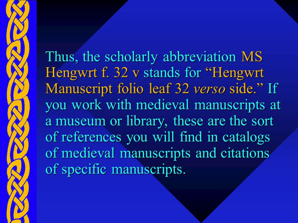 Thus, the scholarly abbreviation MS Hengwrt f.