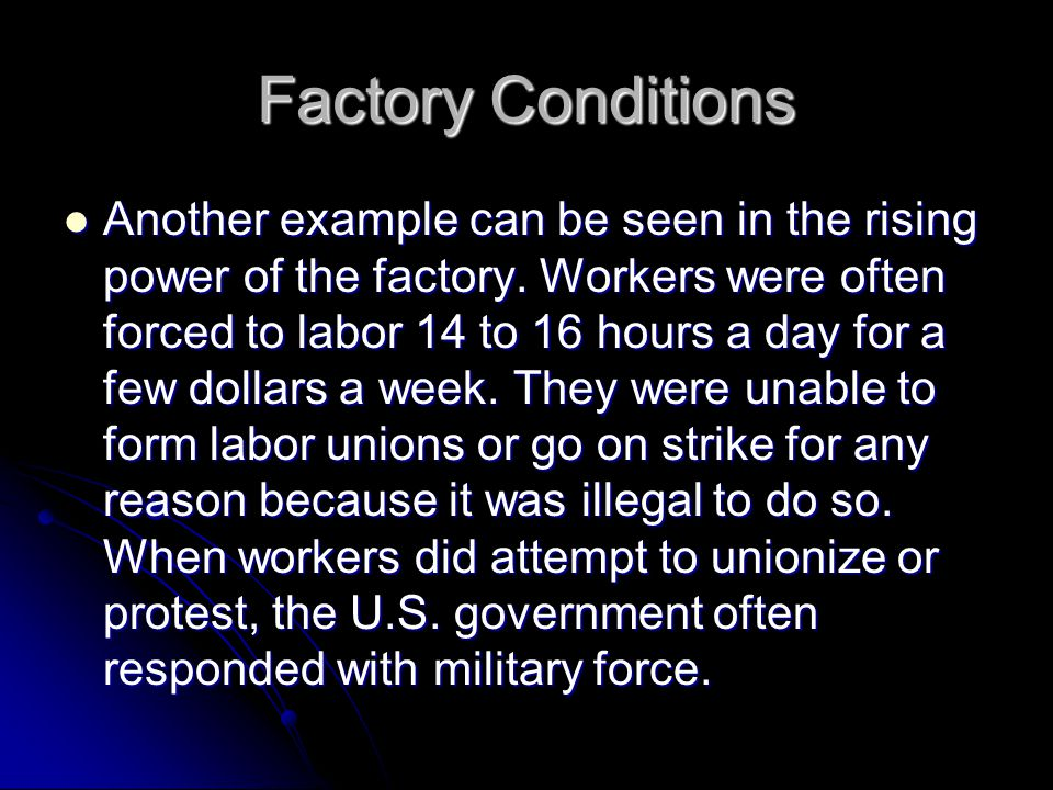 Factory Conditions Another example can be seen in the rising power of the factory.