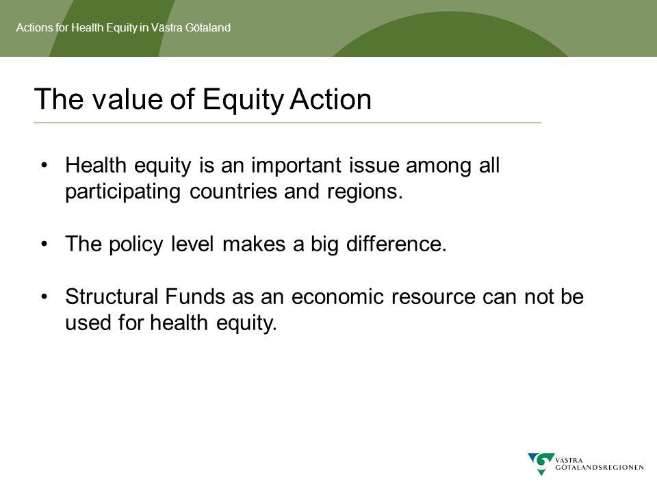 Actions for Health Equity in Västra Götaland For more information: Contact: Åse Enkvist ase.enkvist@vgregion.se Lars Paulsson lars.paulsson@vgregion.se www.vgregion.se/folkhalsa