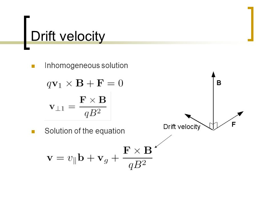 Drift velocity Inhomogeneous solution Solution of the equation