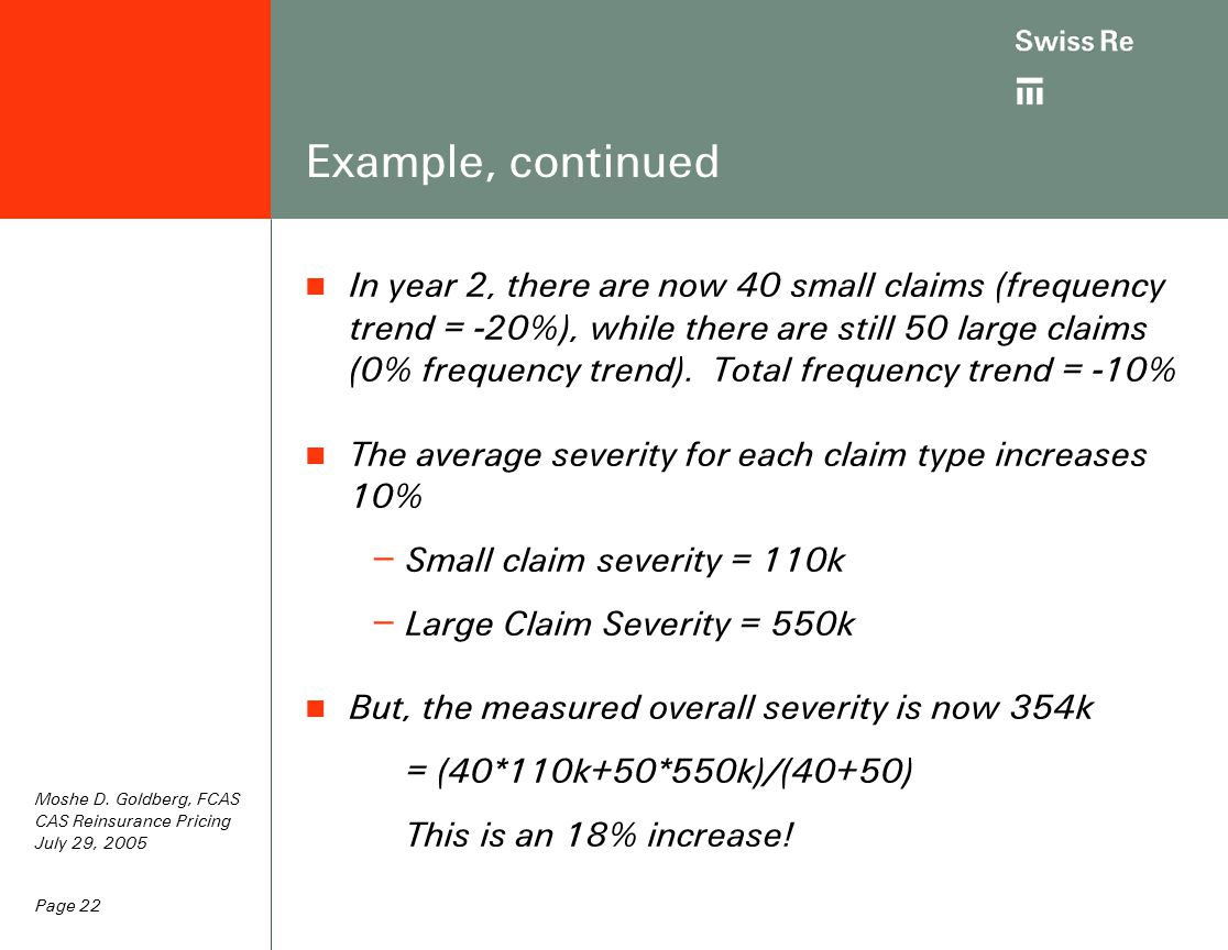 Page 22 Example, continued In year 2, there are now 40 small claims (frequency trend = -20%), while there are still 50 large claims (0% frequency trend).