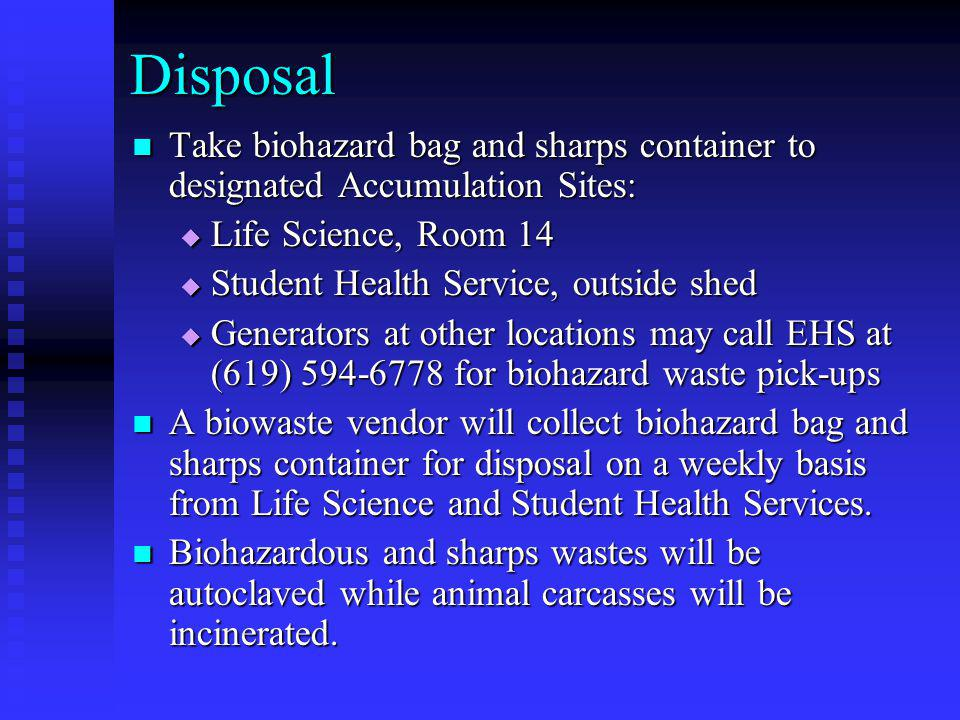Disposal Take biohazard bag and sharps container to designated Accumulation Sites: Take biohazard bag and sharps container to designated Accumulation