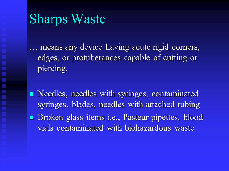 Mixed Waste … means mixtures of medical and nonmedical waste.