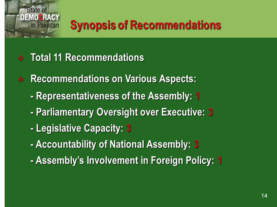 14  Total 11 Recommendations  Recommendations on Various Aspects: - Representativeness of the Assembly: 1 - Parliamentary Oversight over Executive: