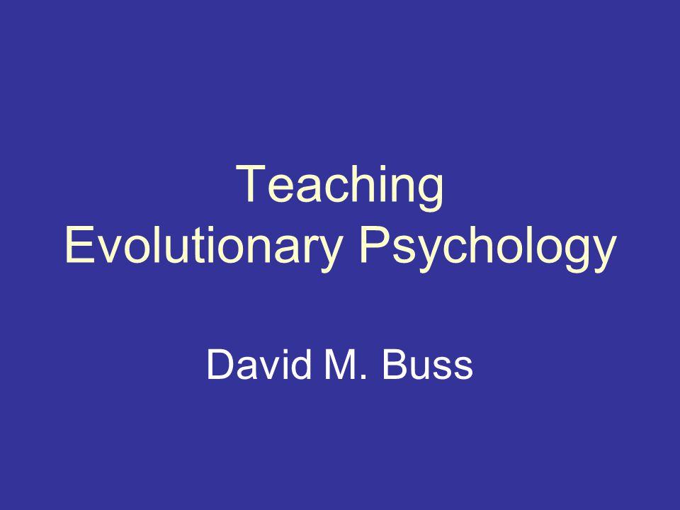 Core Tenets of Evolutionary Psychology 6.