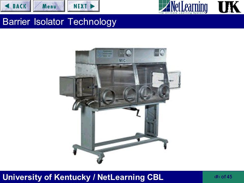 University of Kentucky / NetLearning CBL 23 of 45 Barrier Isolator Technology