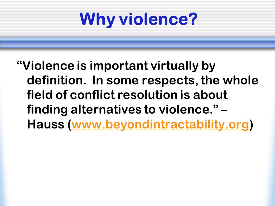 Definitions Violence  Hard /physical vs.