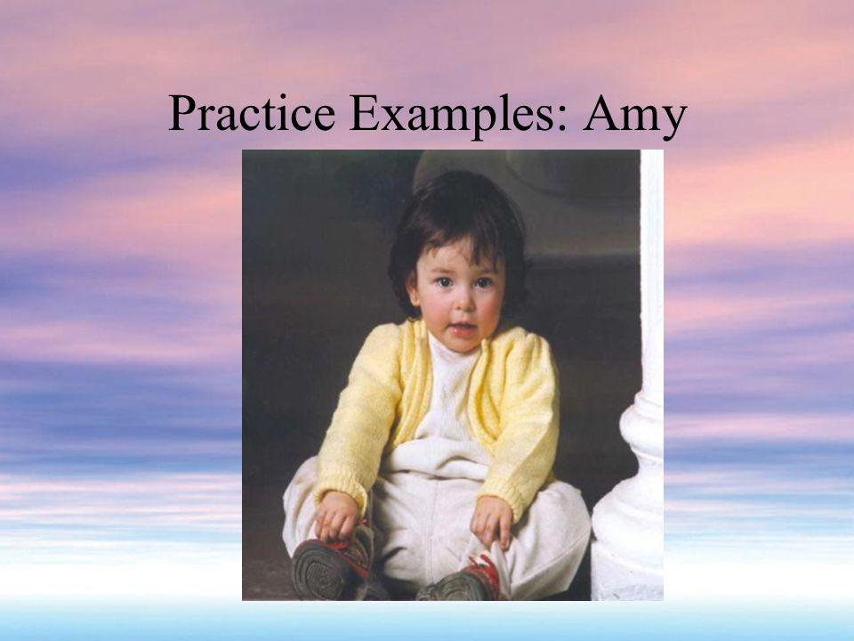 Practice Examples: Amy