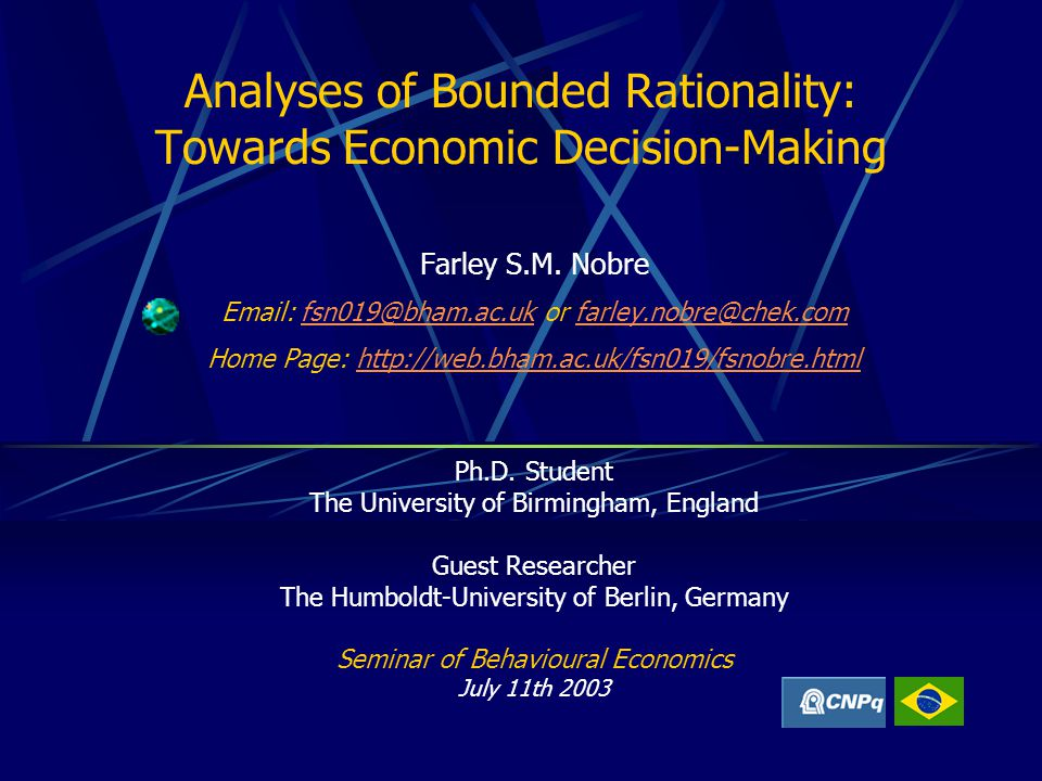Analyses of Bounded Rationality: Towards Economic Decision-Making Farley S.M.