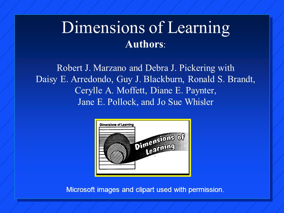 Dimensions of Learning Authors : Robert J.Marzano and Debra J.