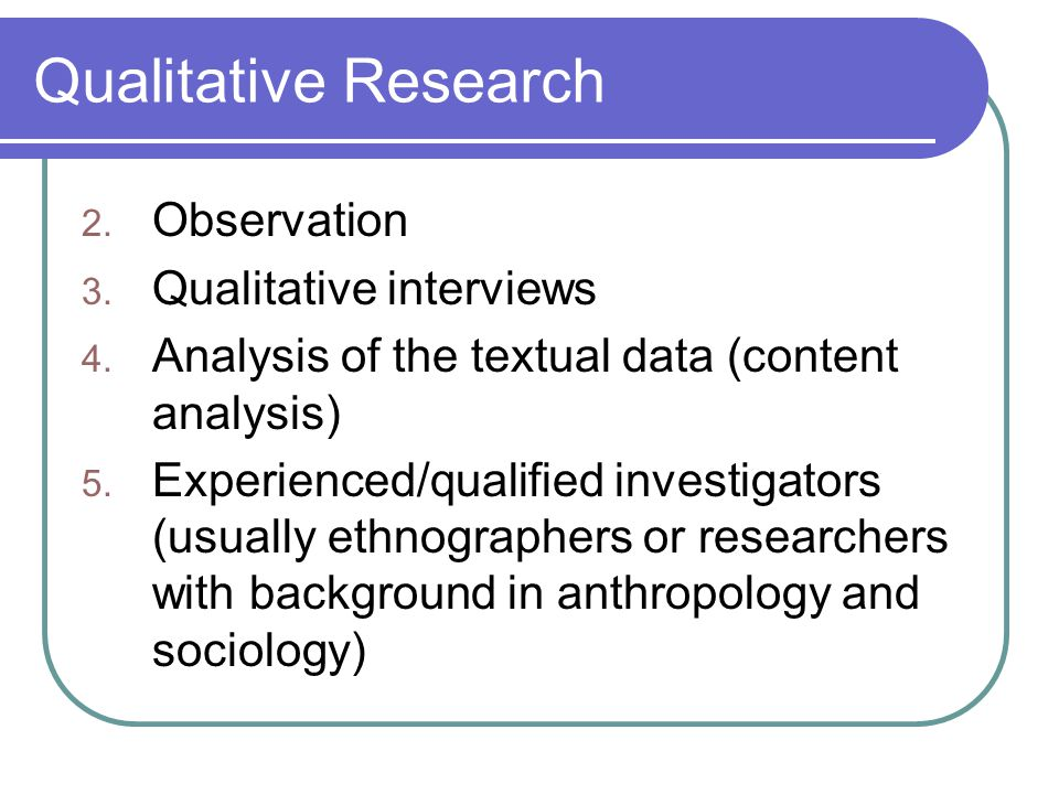 Qualitative Research 2. Observation 3. Qualitative interviews 4.