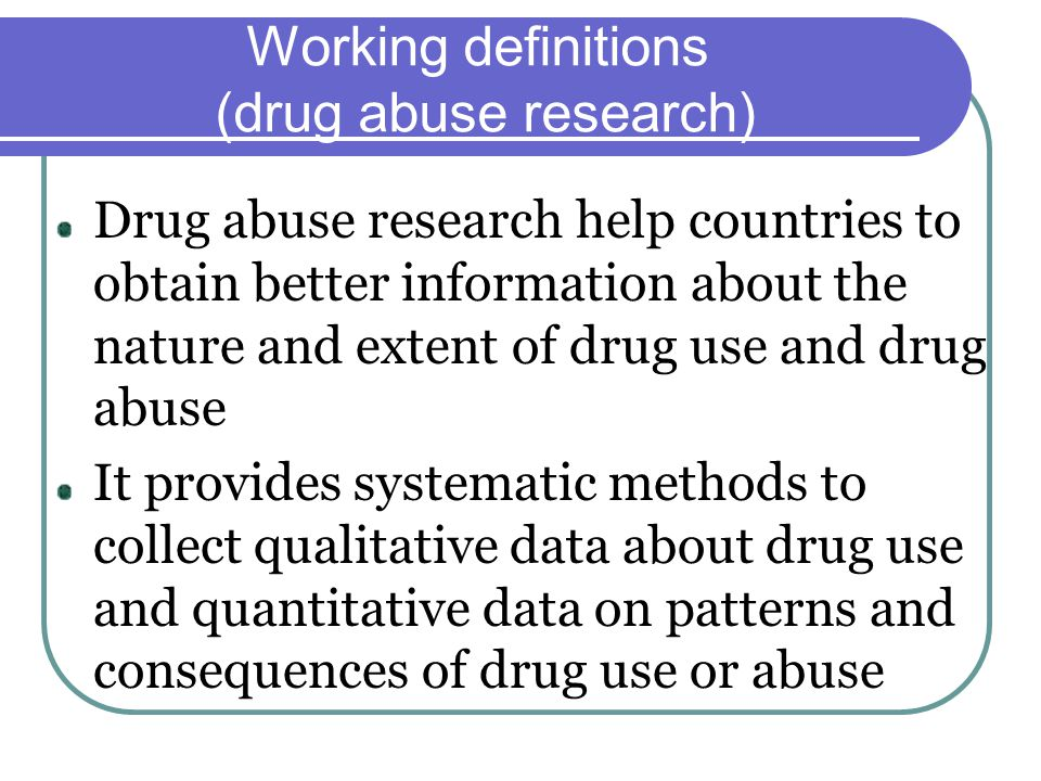 The pathways to drug abuse (3) causal mechanisms leading to onset, maintenance, and remittance of drug abuse, as well as protective mechanisms that reduce the risk of drug abuse; and (4) drug abuse over the life course, including developmental processes that influence drug use trajectories and behavioural, health, and social consequences of drug abuse.