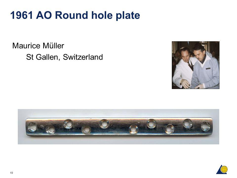 19 1961 AO Round hole plate Maurice Müller St Gallen, Switzerland
