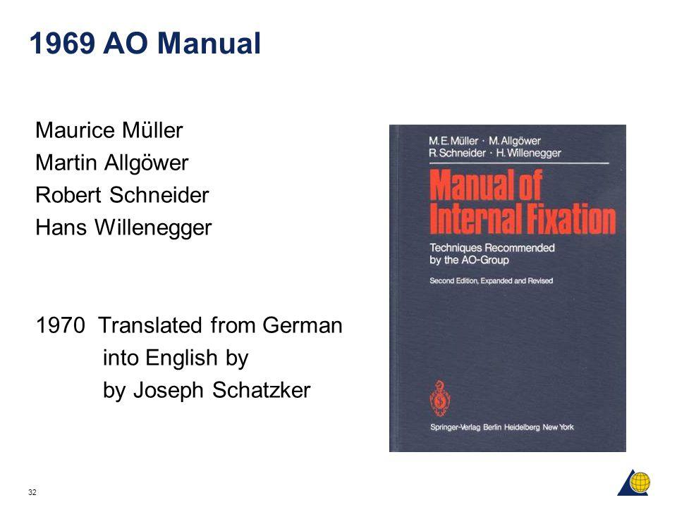 32 1969 AO Manual Maurice Müller Martin Allgöwer Robert Schneider Hans Willenegger 1970 Translated from German into English by by Joseph Schatzker