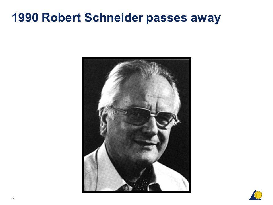 51 1990 Robert Schneider passes away