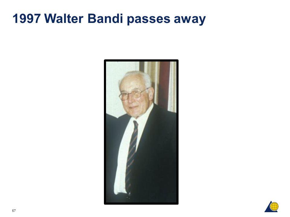 57 1997 Walter Bandi passes away