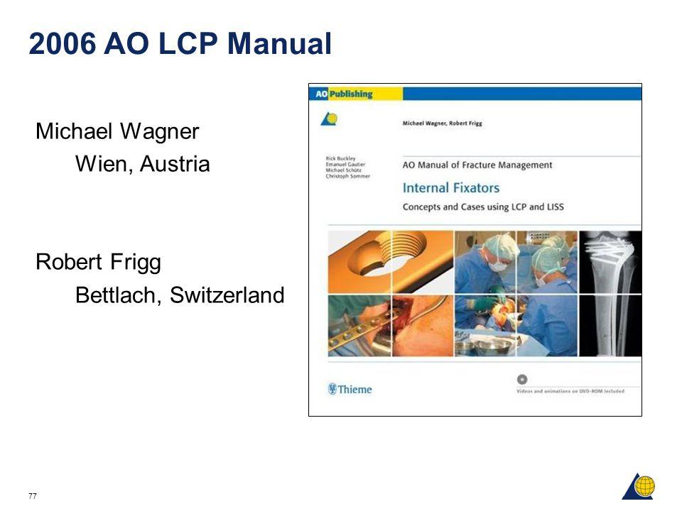77 2006 AO LCP Manual Michael Wagner Wien, Austria Robert Frigg Bettlach, Switzerland