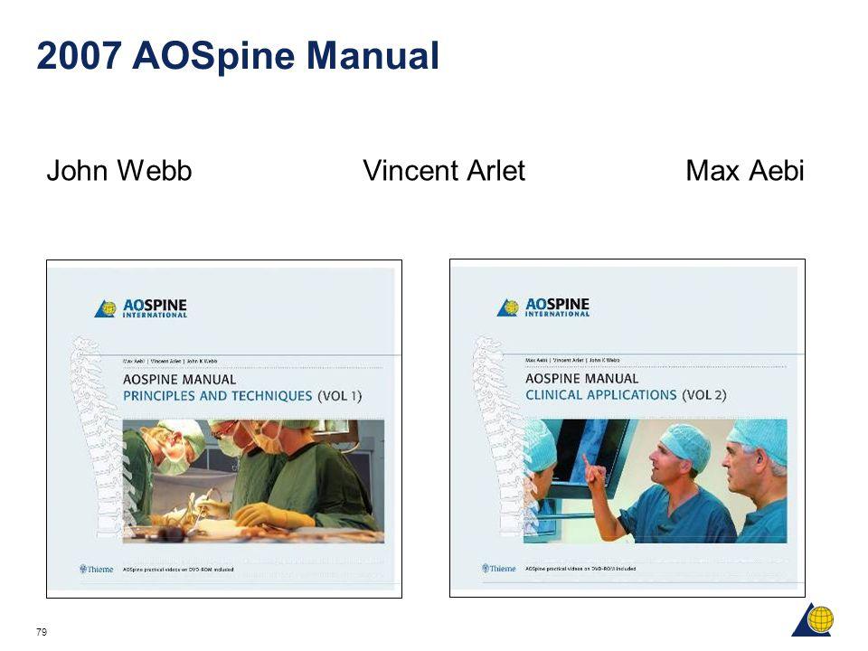 79 2007 AOSpine Manual John Webb Vincent Arlet Max Aebi