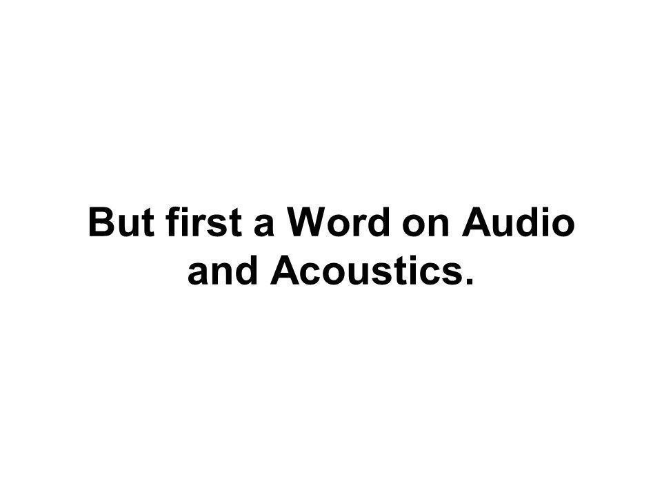The Origins of Audio Audio, in the way we use it here, is the technology, science, and art of recording or creating something to be played back via transducers to the human auditory system.