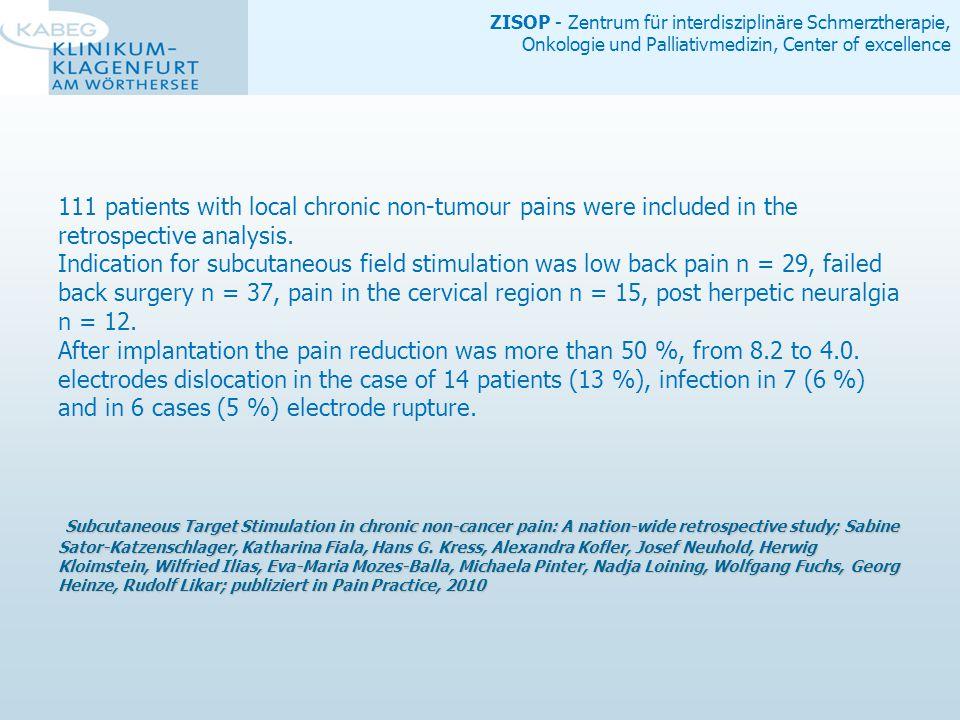 ZISOP - Zentrum für interdisziplinäre Schmerztherapie, Onkologie und Palliativmedizin, Center of excellence Status Quo – Data Collection  TENS:  8 x not applicable  63 x Yes  23 – no effect  23 – moderate effect  16 – good effect  TENS is no predictor!