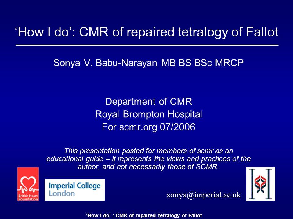 'How I do' : CMR of repaired tetralogy of Fallot Sonya V.