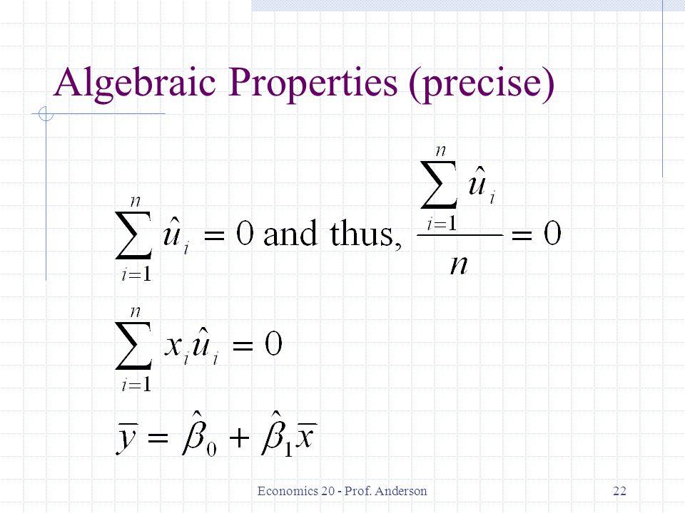 Economics 20 - Prof. Anderson22 Algebraic Properties (precise)