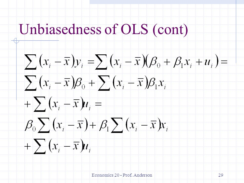 Economics 20 - Prof. Anderson29 Unbiasedness of OLS (cont)
