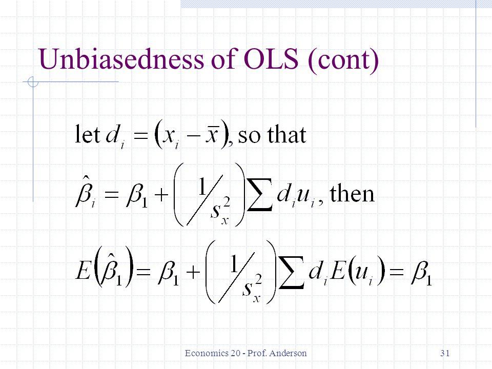 Economics 20 - Prof. Anderson31 Unbiasedness of OLS (cont)