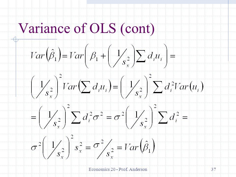 Economics 20 - Prof. Anderson37 Variance of OLS (cont)