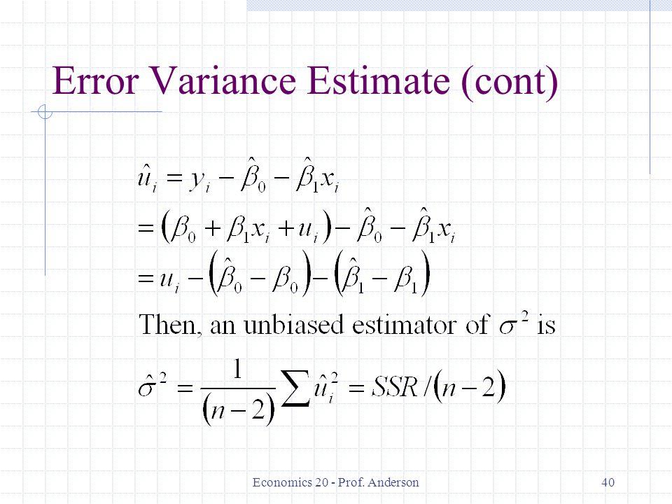 Economics 20 - Prof. Anderson40 Error Variance Estimate (cont)