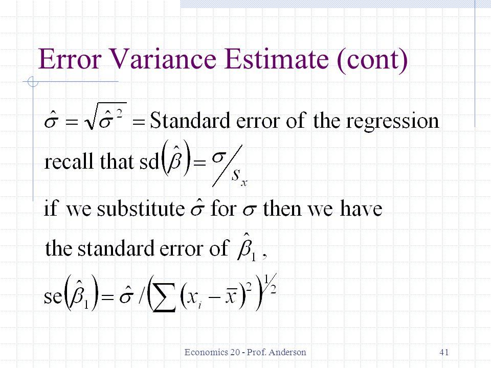 Economics 20 - Prof. Anderson41 Error Variance Estimate (cont)