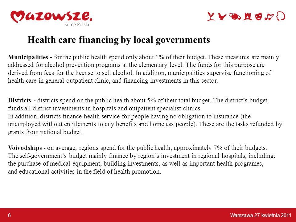 Municipalities - for the public health spend only about 1% of their budget.