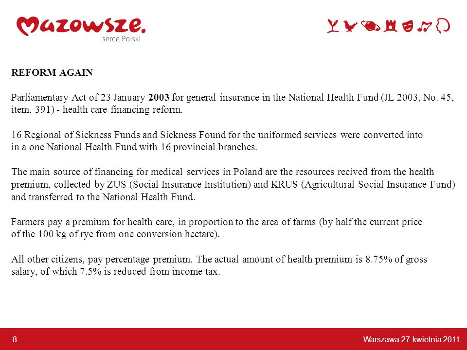REFORM AGAIN Parliamentary Act of 23 January 2003 for general insurance in the National Health Fund (JL 2003, No.