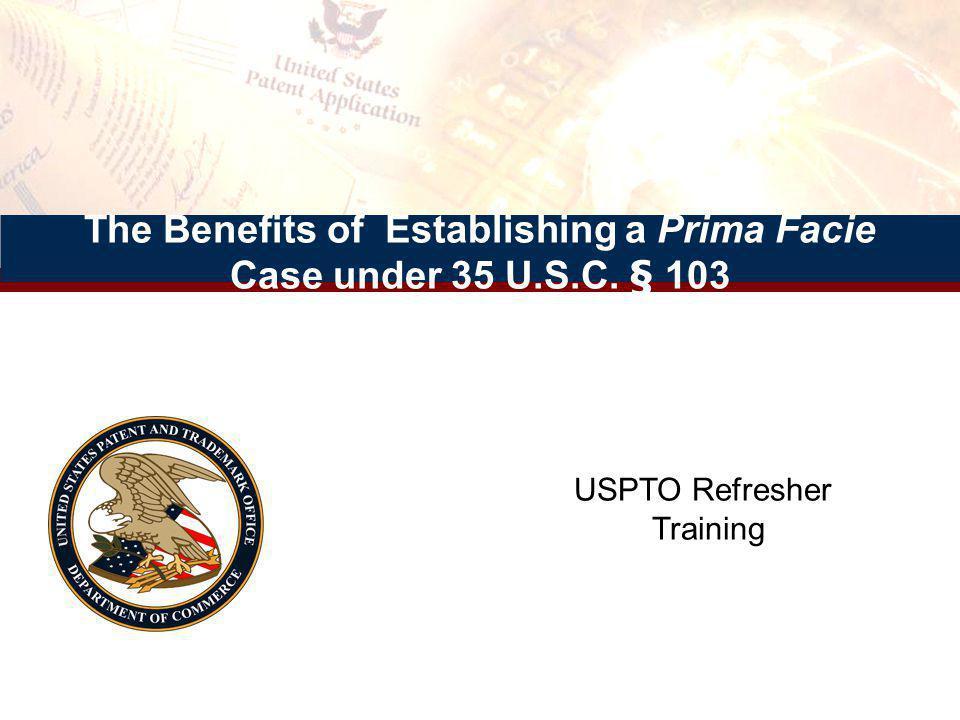0802/23/2011Refresher- 35 USC 103 Training12 Making a 35 U.S.C.