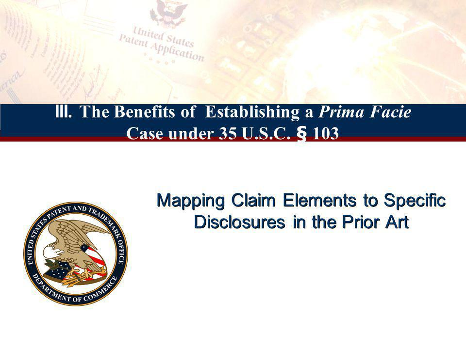 III. The Benefits of Establishing a Prima Facie Case under 35 U.S.C.