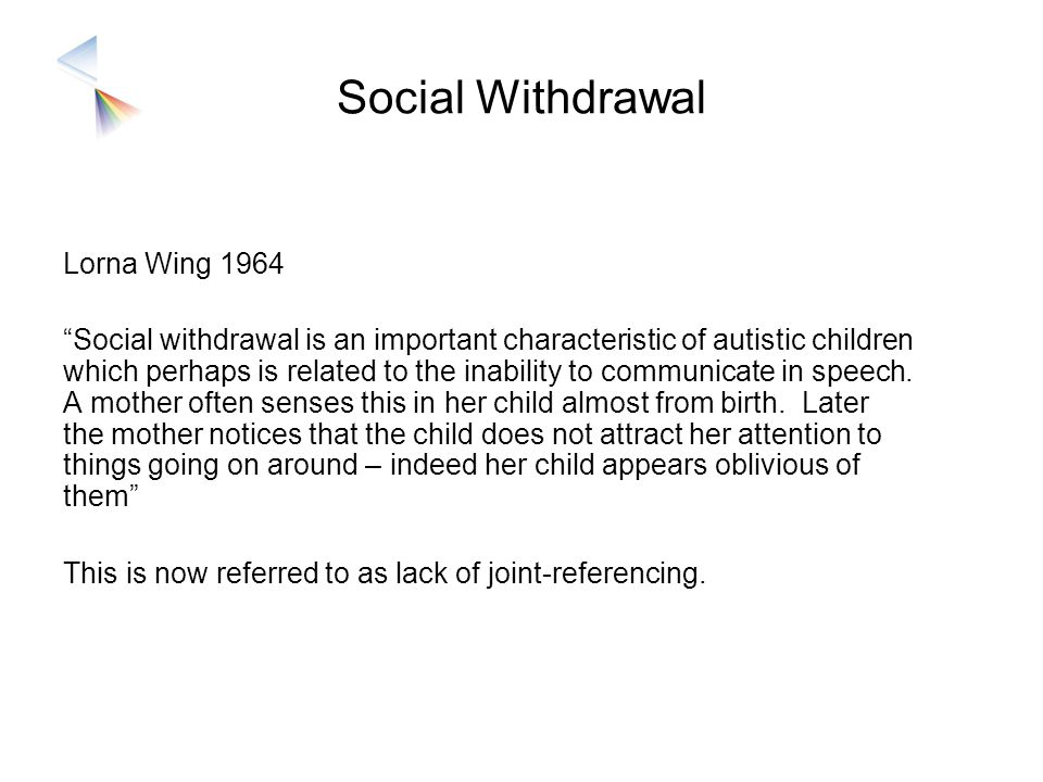 The Social Impairment is the Key to Diagnosis In children and adults with severe or profound learning disabilities the level of development may be too low for communication and imagination.