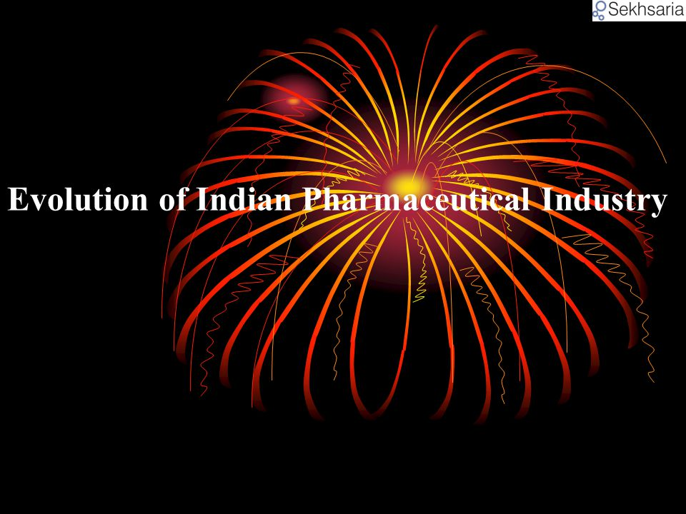 Evolution of Indian Pharmaceutical Industry