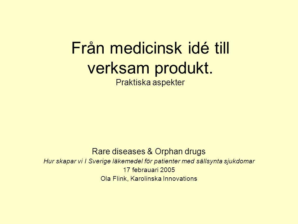 Från medicinsk idé till verksam produkt.