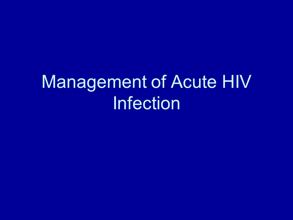 Management of Acute HIV Infection