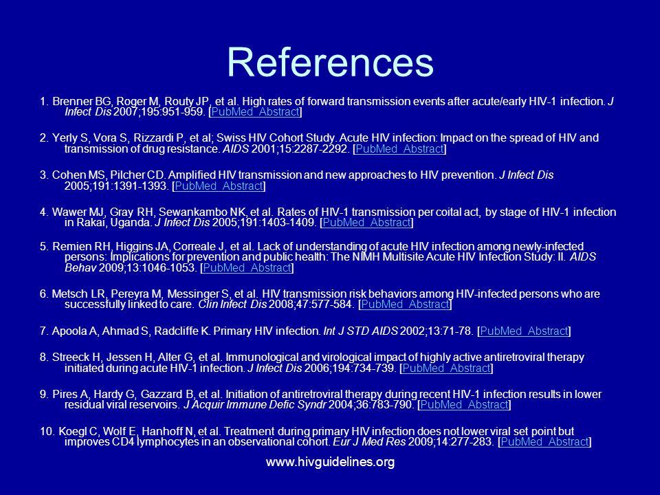 www.hivguidelines.org References 1. Brenner BG, Roger M, Routy JP, et al.