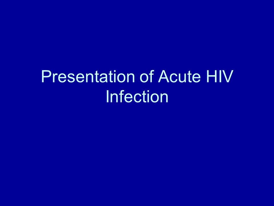 Presentation of Acute HIV Infection