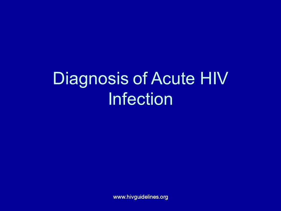 www.hivguidelines.org Diagnosis of Acute HIV Infection