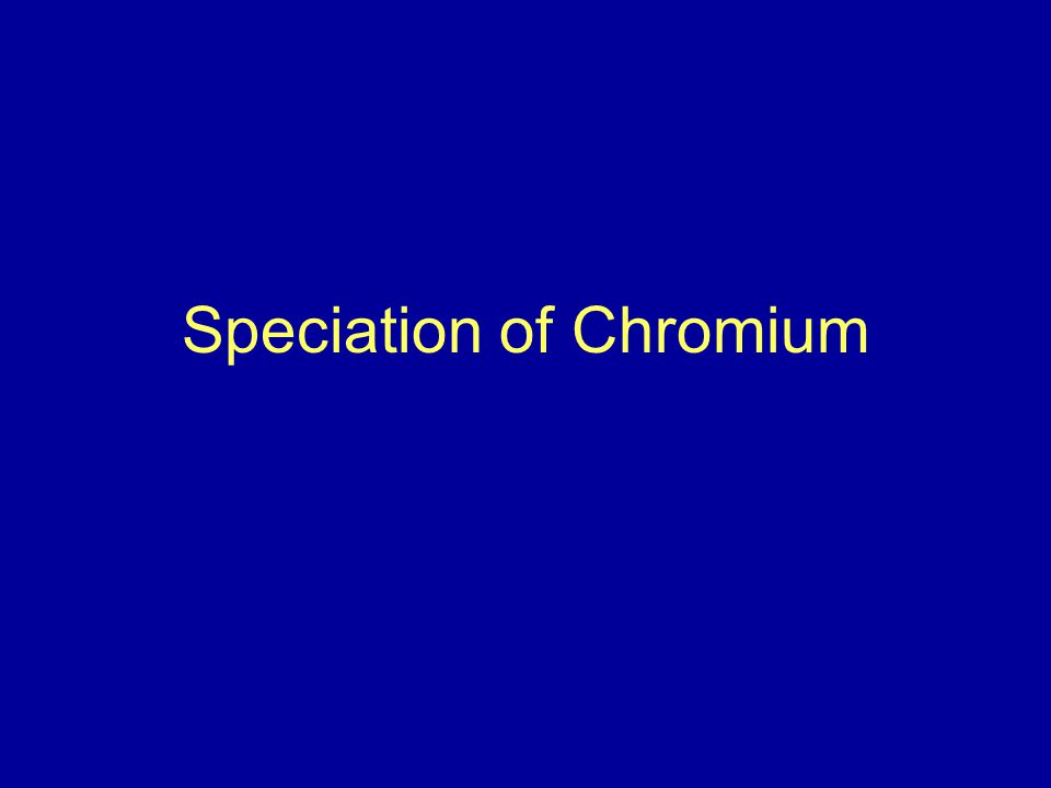 Speciation of Chromium