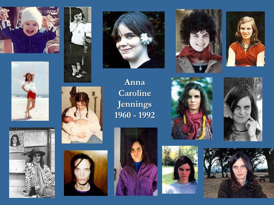 Anna Caroline Jennings 1960 - 1992