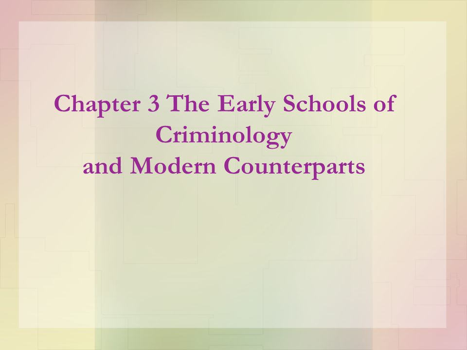 Chapter Summary Chapter Three is an overview of classical, positivist, and neoclassical theories of crime.