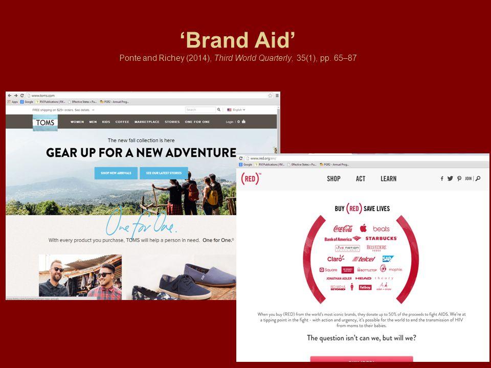 'Brand Aid' Ponte and Richey (2014), Third World Quarterly, 35(1), pp. 65–87