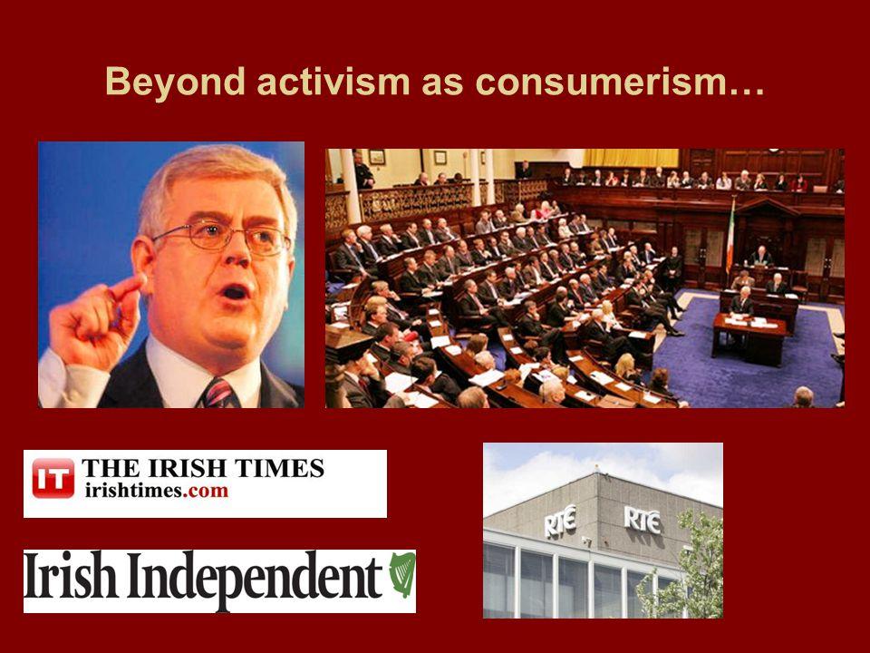 Beyond activism as consumerism…