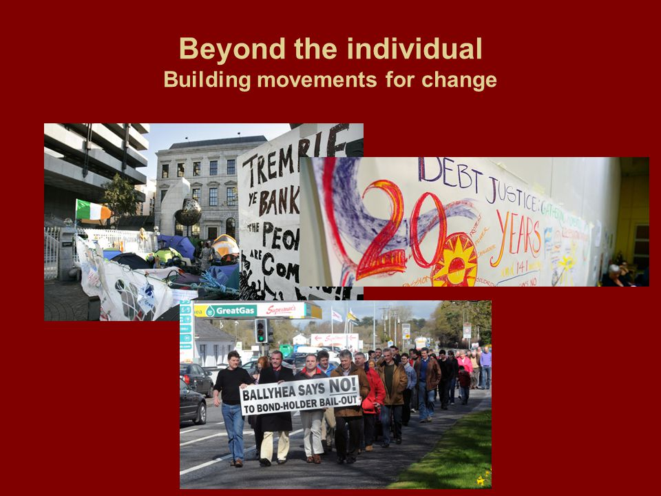 Beyond the individual Building movements for change