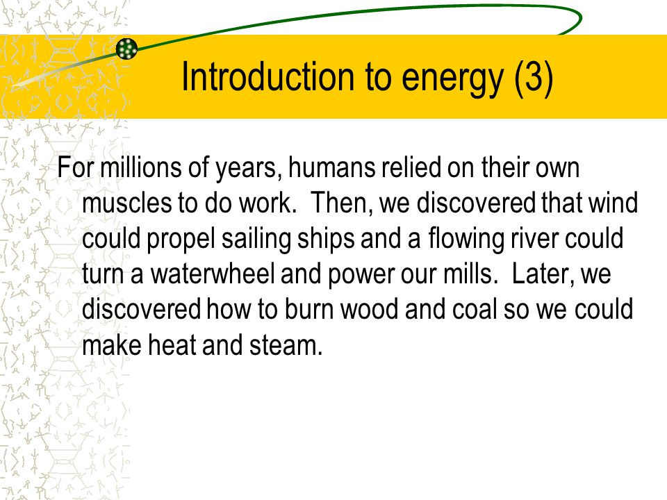 Introduction to energy (4) We found oil and learned how to use it to make fuels for engines.