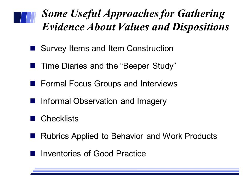 """Some Useful Approaches for Gathering Evidence About Values and Dispositions Survey Items and Item Construction Time Diaries and the """"Beeper Study"""" For"""